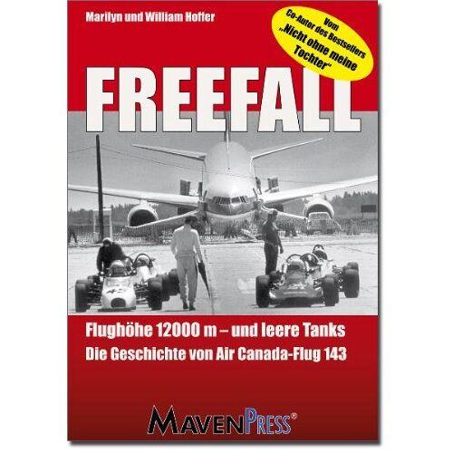 William Hoffer - Freefall: Flughöhe 12000m und leere Tanks - Die Geschichte von Air Canada-Flug 143 - Preis vom 21.10.2020 04:49:09 h