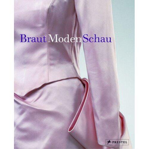 Bärbel Hedinger - Braut /Moden /Schau: Hochzeitskleider und Accessoires 1755-2005 - Preis vom 11.11.2019 06:01:23 h