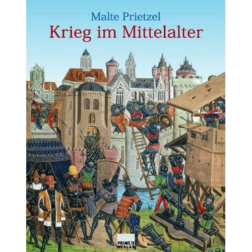 Malte Prietzel - Krieg im Mittelalter - Preis vom 03.05.2021 04:57:00 h