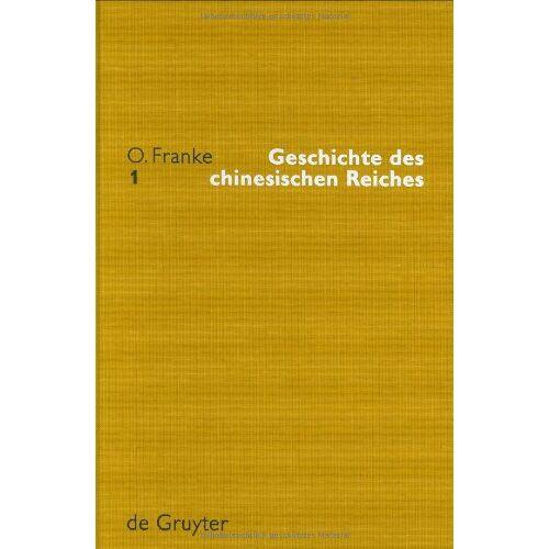 Franke Geschichte des chinesischen Reiches. 5 Bände: 5 Bde. - Preis vom 07.04.2021 04:49:18 h