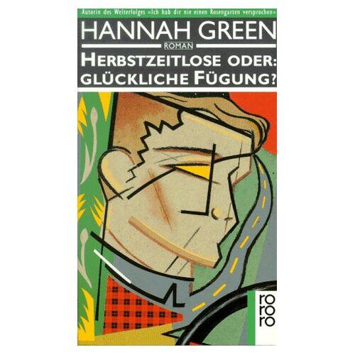 Hannah Green - Herbstzeitlose oder Glückliche Fügung? Roman. - Preis vom 27.02.2021 06:04:24 h