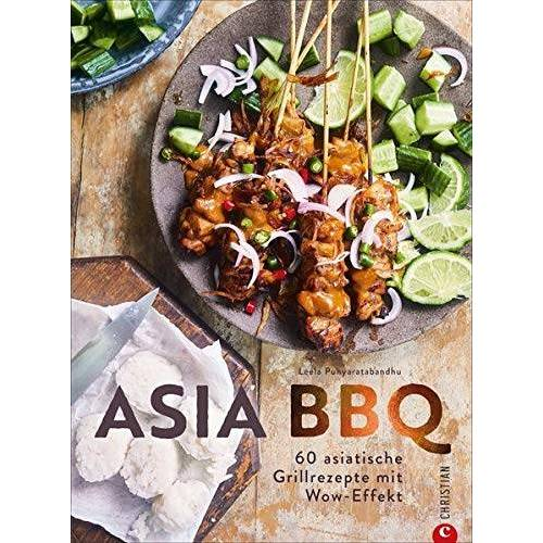 Leela Punyaratabandhu - Asia BBQ - 60 asiatische Grillrezepte mit Wow-Effekt. Grillen Sie Fisch, Fleisch und Gemüse mit traditionellen südostasiatischen Rezepten. - Preis vom 03.05.2021 04:57:00 h