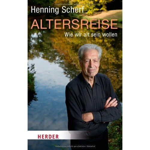 Henning Scherf - Altersreise: Wie wir altern wollen (HERDER spektrum) - Preis vom 20.10.2020 04:55:35 h