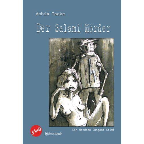 Achim Tacke - Der Salamimörder: Ein Dangast Nordsee-Krimi - Preis vom 21.10.2020 04:49:09 h