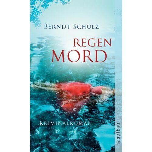 Berndt Schulz - Regenmord: Roman - Preis vom 06.05.2021 04:54:26 h