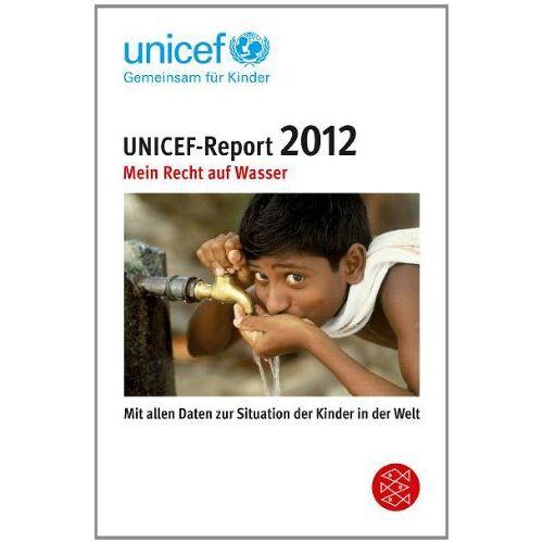 UNICEF - UNICEF-Report 2012: Mein Recht auf Wasser - Preis vom 06.09.2020 04:54:28 h