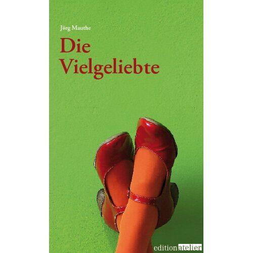 Jörg Mauthe - Die Vielgeliebte - Preis vom 27.02.2021 06:04:24 h