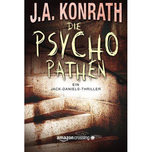 J.A. Konrath - Die Psychopathen (Ein Jack Daniels Thriller, Band 3) - Preis vom 23.01.2021 06:00:26 h