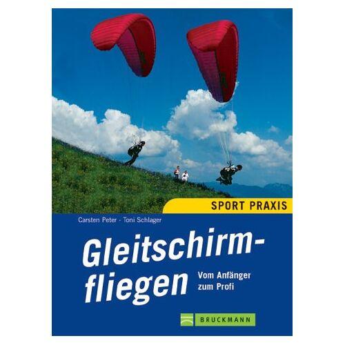 Peter Carsten - Gleitschirmfliegen: Vom Anfänger zum Profi - Preis vom 14.05.2021 04:51:20 h