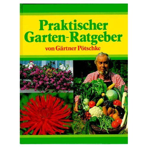 Harry Pötschke - Praktischer Garten-Ratgeber von Gärtner Pötschke - Preis vom 05.09.2020 04:49:05 h