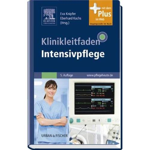 Eva Knipfer - Klinikleitfaden Intensivpflege: mit www.pflegeheute.de - Zugang - Preis vom 24.05.2020 05:02:09 h