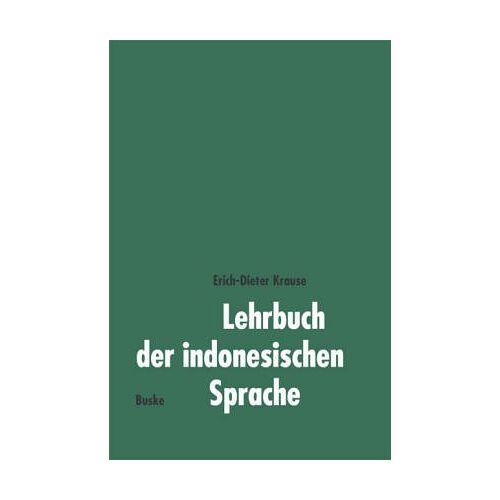 Erich-Dieter Krause - Lehrbuch der indonesischen Sprache - Preis vom 14.04.2021 04:53:30 h