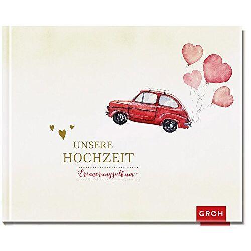 Groh Kreativteam - Unsere Hochzeit: Erinnerungsalbum (GROH Erinnerungsalbum) - Preis vom 28.03.2020 05:56:53 h