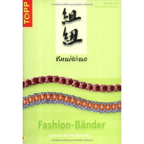 Miriam Schwarz - Kumihimo Fashion-Bänder: Japanische Flechtkunst - Preis vom 04.10.2020 04:46:22 h