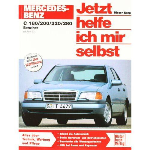 Dieter Korp - Mercedes-Benz C-Klasse (W 202): C 180, C 200, C220, C 280 Benziner (Jetzt helfe ich mir selbst) - Preis vom 06.05.2021 04:54:26 h