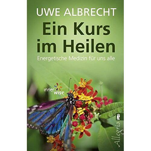 Uwe Albrecht - Ein Kurs im Heilen: Energetische Medizin für uns alle - Preis vom 16.01.2020 05:56:39 h