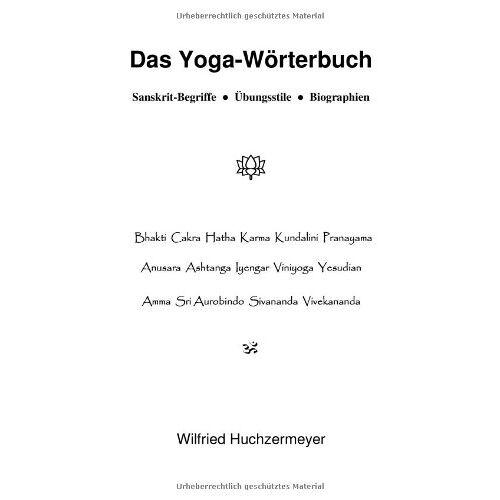 Wilfried Huchzermeyer - Das Yoga-Wörterbuch: Sanskrit-Begriffe - Übungsstile - Biographien - Preis vom 20.10.2020 04:55:35 h