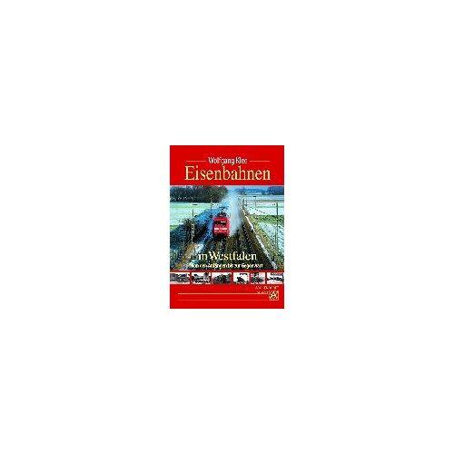 Wolfgang Klee - Eisenbahnen in Westfalen - Preis vom 18.04.2021 04:52:10 h