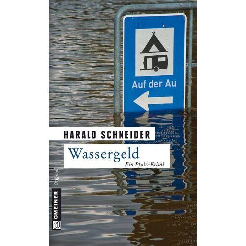 Harald Schneider - Wassergeld: Palzkis vierter Fall - Preis vom 16.04.2021 04:54:32 h