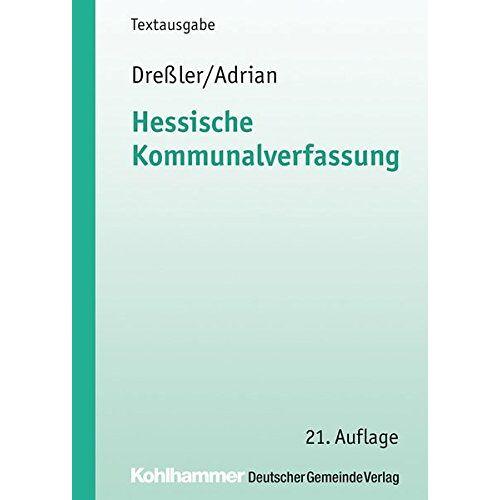 Ulrich Dreßler - Hessische Kommunalverfassung (Kommunale Schriften für Hessen) - Preis vom 08.04.2021 04:50:19 h