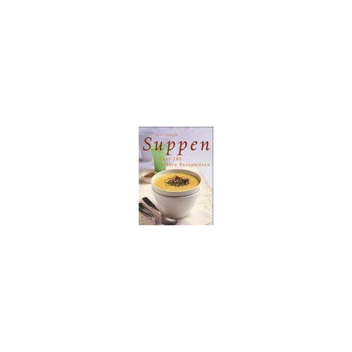 Debra Mayhew - Suppen. Über 200 leckere Rezeptideen - Preis vom 25.02.2021 06:08:03 h