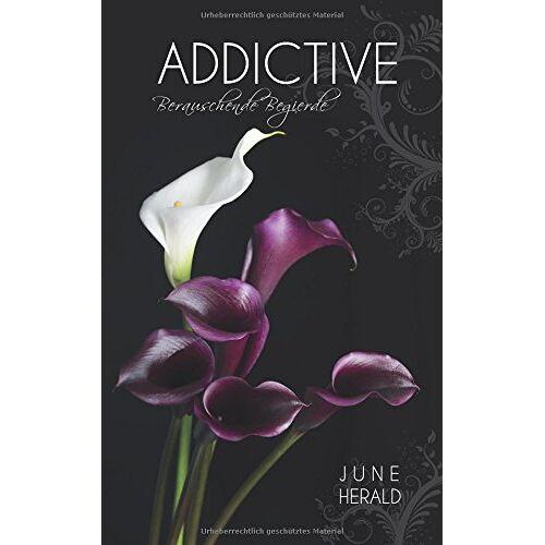 June Herald - Addictive: Berauschende Begierde - Preis vom 15.04.2021 04:51:42 h