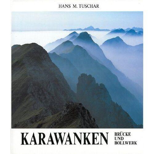 Tuschar, Hans M - Karawanken: Brücke und Bollwerk - Preis vom 05.03.2021 05:56:49 h