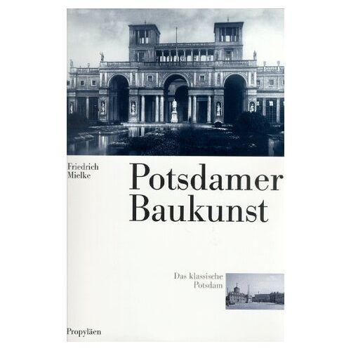 Friedrich Mielke - Potsdamer Baukunst. Das klassische Potsdam - Preis vom 06.05.2021 04:54:26 h