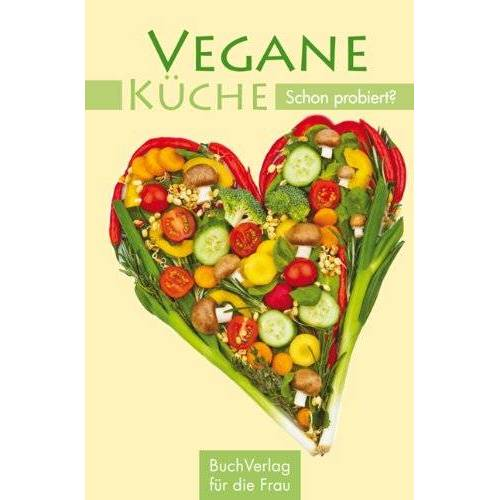 Carola Ruff - Vegane Küche - Schon probiert? - Preis vom 19.01.2021 06:03:31 h