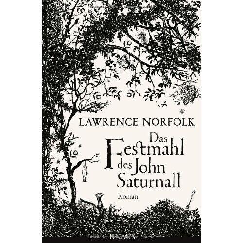 Lawrence Norfolk - Das Festmahl des John Saturnall: Roman - Preis vom 09.05.2021 04:52:39 h