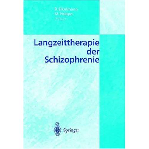 B. Eikelmann - Langzeittherapie der Schizophrenie - Preis vom 28.10.2020 05:53:24 h