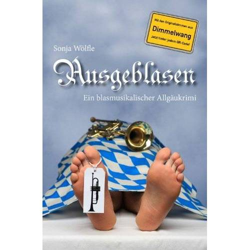 Sonja Wölfle - Ausgeblasen. Ein blasmusikalischer Allgäukrimi - Preis vom 15.04.2021 04:51:42 h