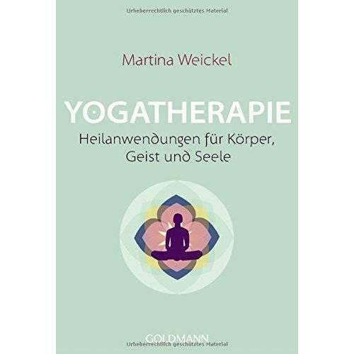 Martina Weickel - Yogatherapie: Heilanwendungen für Körper, Geist und Seele - Preis vom 21.01.2021 06:07:38 h