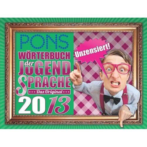 - PONS Wörterbuch der Jugendsprache 2013: Das Original - Preis vom 21.10.2020 04:49:09 h