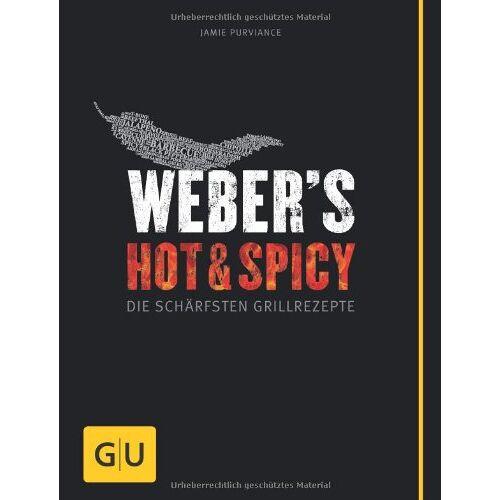 Jamie Purviance - Weber's Hot & Spicy: Die schärfsten Grillrezepte (GU Weber Grillen) - Preis vom 05.09.2020 04:49:05 h