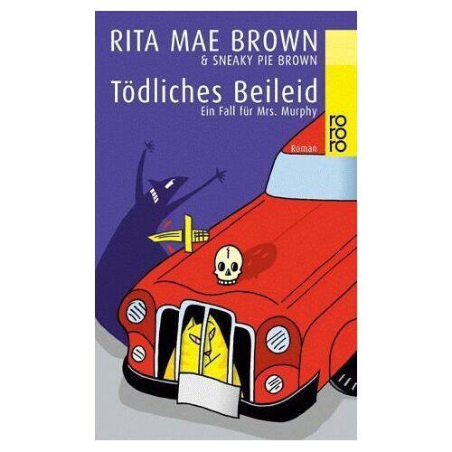 Brown, Rita Mae - Tödliches Beileid: Ein Fall für Mrs. Murphy - Preis vom 15.04.2021 04:51:42 h