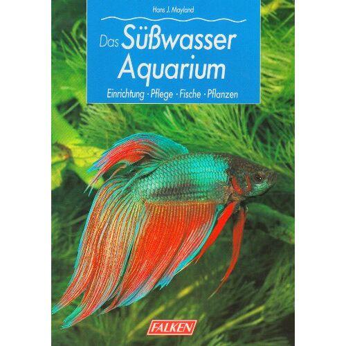 Willy Baehr - Das Süßwasser- Aquarium. Einrichtung, Pflege, Fische, Pflanzen. - Preis vom 19.10.2020 04:51:53 h