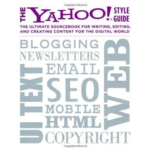Chris Barr - The Yahoo! Style Guide: The Ultimate Sourcebook for Writing, Editing, and Creating Content for the Digital World - Preis vom 14.04.2021 04:53:30 h