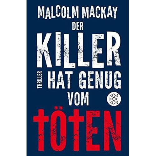 Malcolm Mackay - Der Killer hat genug vom Töten: Thriller - Preis vom 22.02.2021 05:57:04 h