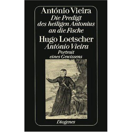 Antonio Vieira - Die Predigt des heiligen Antonius an die Fische. - Preis vom 08.05.2021 04:52:27 h