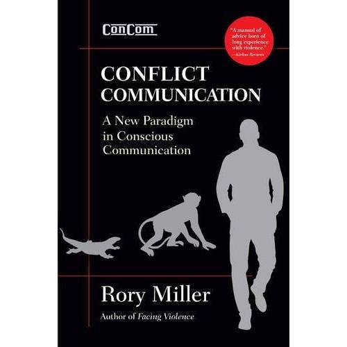 Rory Miller - Conflict Communication (Concom): A New Paradigm in Conscious Communications - Preis vom 18.02.2020 05:58:08 h