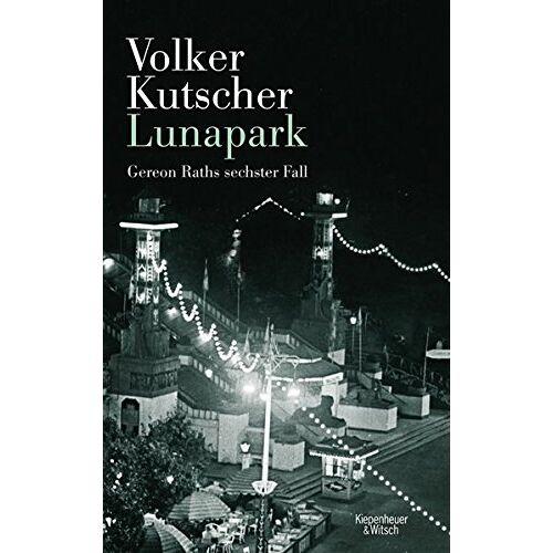Volker Kutscher - Lunapark: Gereon Raths sechster Fall (Die Gereon-Rath-Romane) - Preis vom 03.05.2021 04:57:00 h