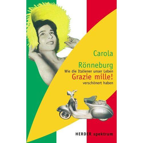 Carola Rönneburg - Grazie mille! Wie die Italiener unser Leben verschönert haben - Preis vom 07.05.2021 04:52:30 h