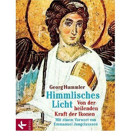Georg Hummler - Himmliches Licht. Von der heilenden Kraft der Ikonen - Preis vom 14.01.2021 05:56:14 h