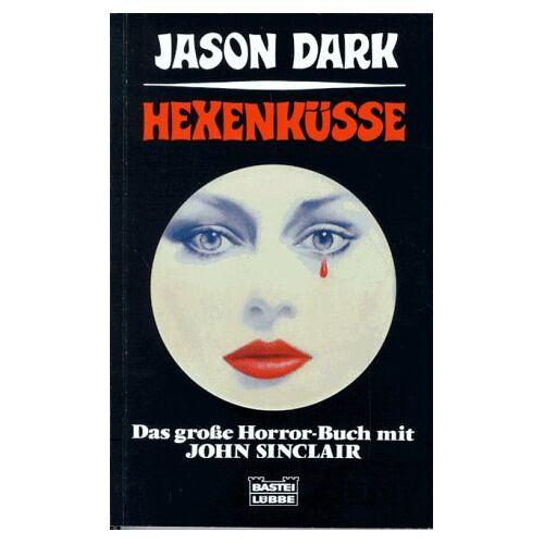 Jason Dark - Hexenküsse. Das große Horror-Buch mit John Sinclair. - Preis vom 18.04.2021 04:52:10 h