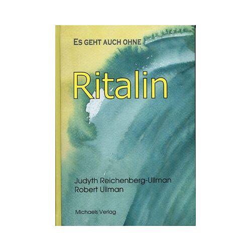 Judyth Reichenberg-Ullman - Es geht auch ohne Ritalin - Preis vom 02.12.2020 06:00:01 h