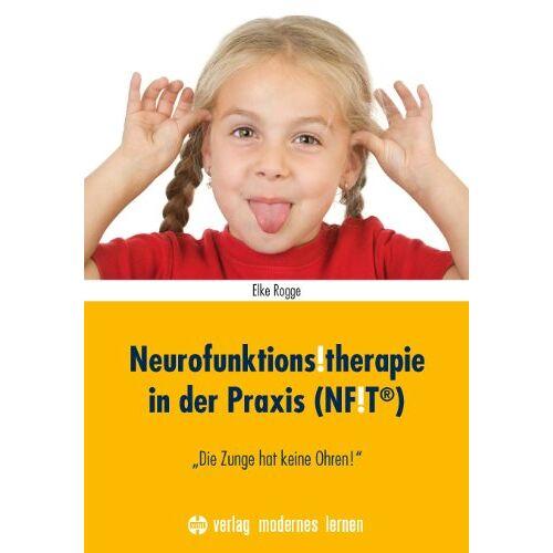 Elke Rogge - Neurofunktions!therapie in der Praxis (NF!T®): Die Zunge hat keine Ohren! - Preis vom 28.02.2021 06:03:40 h