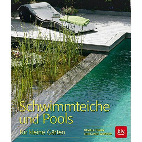 Daniela Toman - Schwimmteiche und Pools: für kleine Gärten - Preis vom 11.04.2021 04:47:53 h