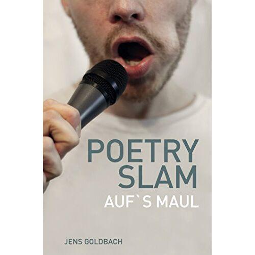 Jens Goldbach - Poetry Slam: Aufs Maul - Preis vom 21.10.2020 04:49:09 h