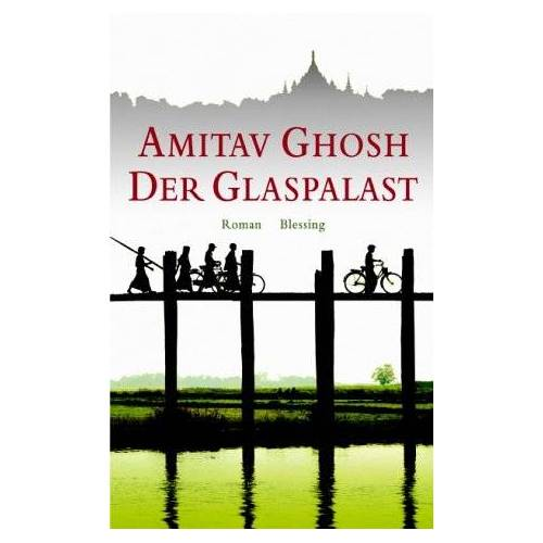 Amitav Ghosh - Der Glaspalast - Preis vom 12.05.2021 04:50:50 h